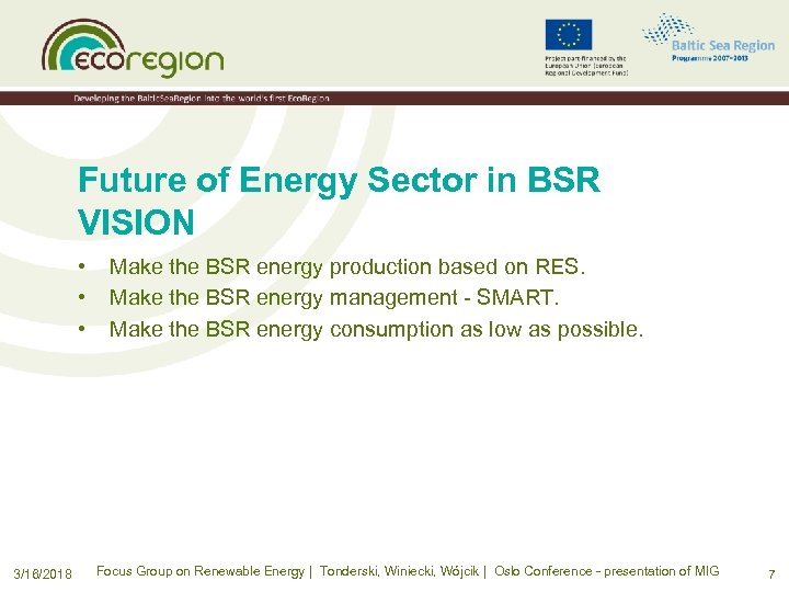 Future of Energy Sector in BSR VISION • • • 3/16/2018 Make the BSR