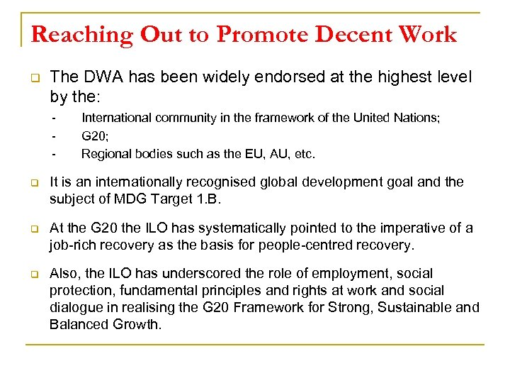 Reaching Out to Promote Decent Work q The DWA has been widely endorsed at