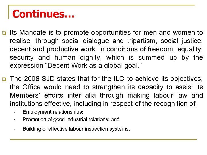 Continues… q Its Mandate is to promote opportunities for men and women to realise,