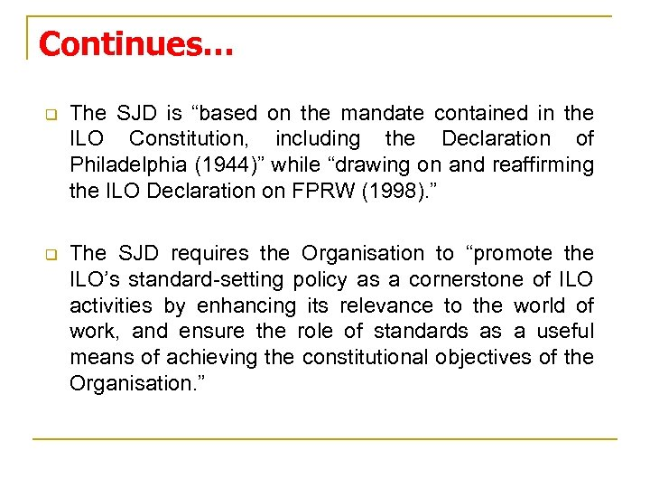 "Continues… q The SJD is ""based on the mandate contained in the ILO Constitution,"