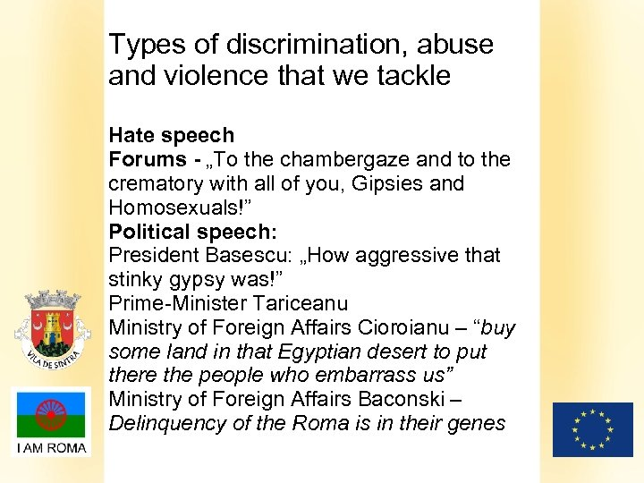 "Types of discrimination, abuse and violence that we tackle Hate speech Forums - ""To"
