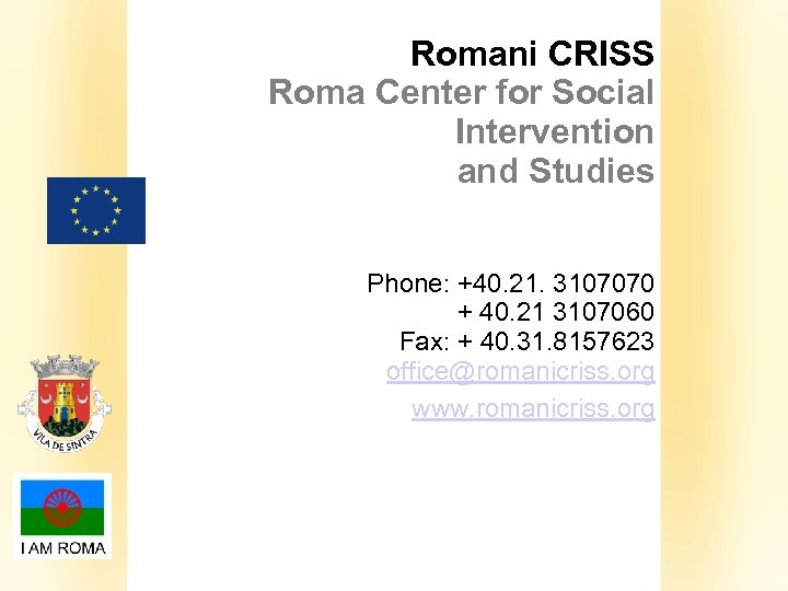 Romani CRISS Roma Center for Social Intervention and Studies Phone: +40. 21. 3107070 +