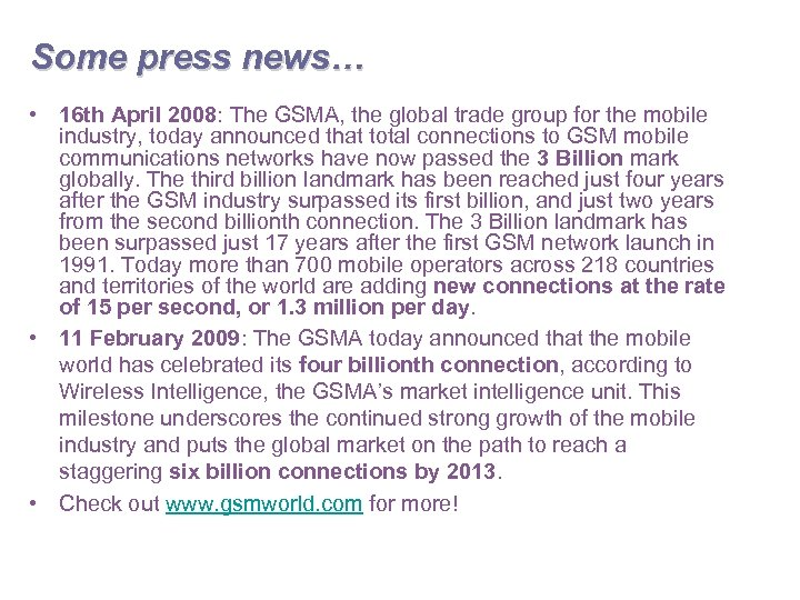 Some press news… • 16 th April 2008: The GSMA, the global trade group