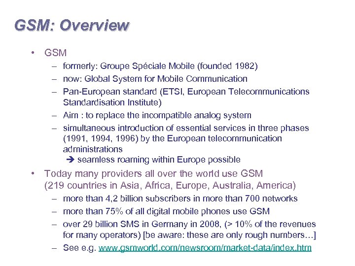 GSM: Overview • GSM – formerly: Groupe Spéciale Mobile (founded 1982) – now: Global