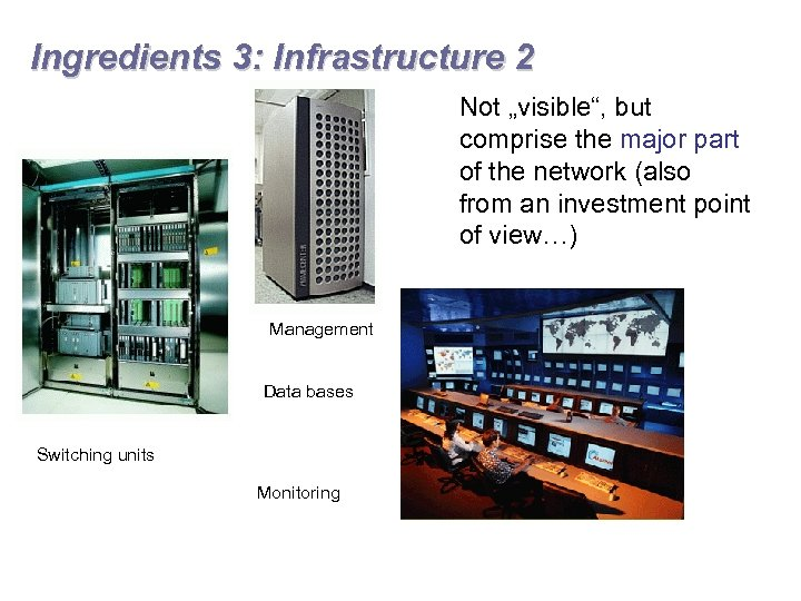 """Ingredients 3: Infrastructure 2 Not """"visible"""", but comprise the major part of the network"""