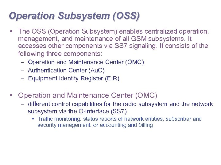 Operation Subsystem (OSS) • The OSS (Operation Subsystem) enables centralized operation, management, and maintenance