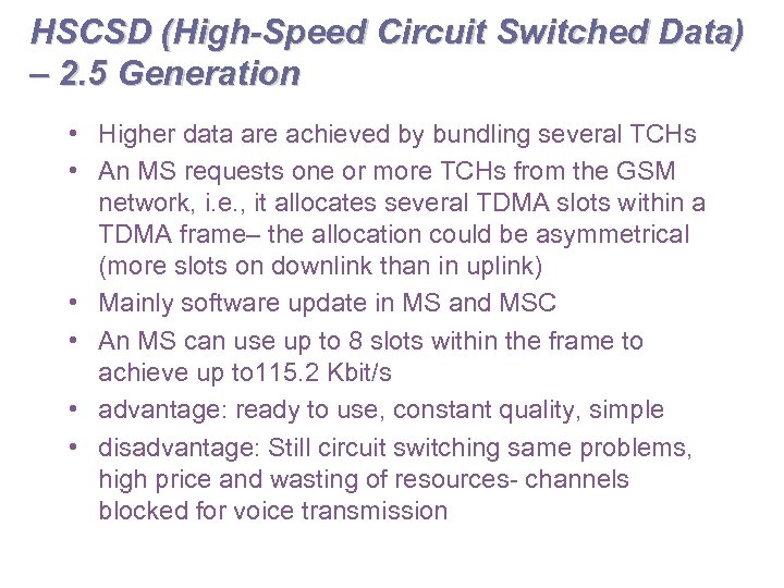 HSCSD (High-Speed Circuit Switched Data) – 2. 5 Generation • Higher data are achieved