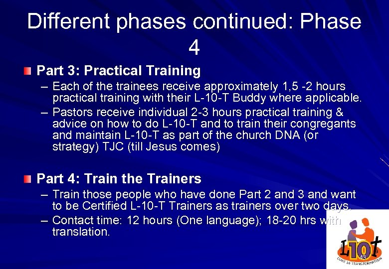 Different phases continued: Phase 4 Part 3: Practical Training – Each of the trainees