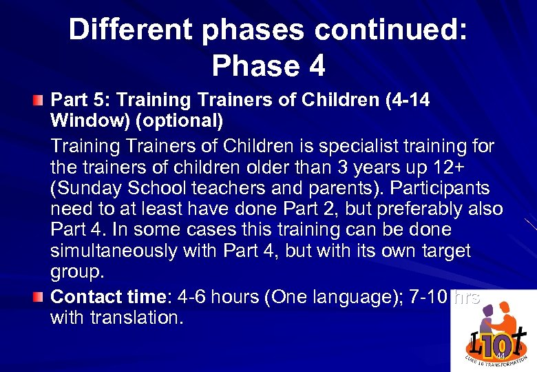 Different phases continued: Phase 4 Part 5: Training Trainers of Children (4 -14 Window)