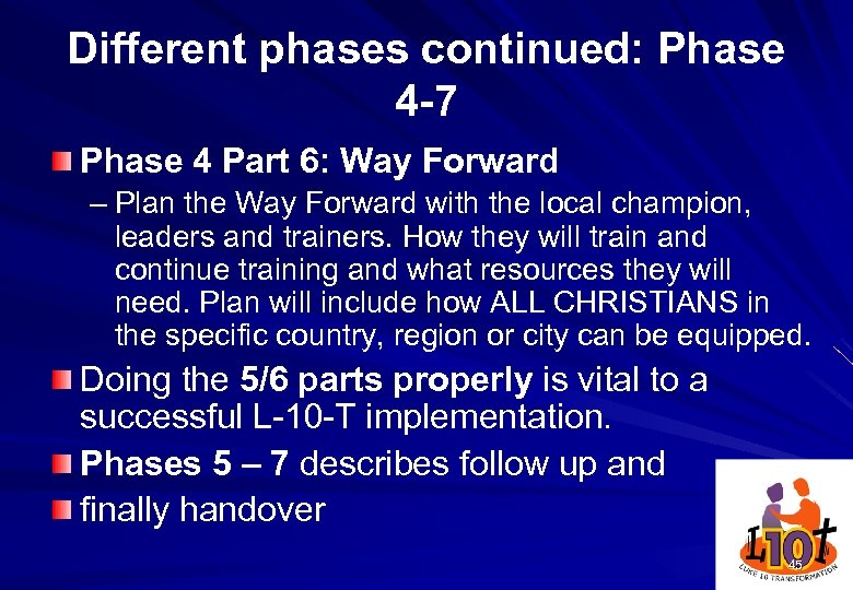 Different phases continued: Phase 4 -7 Phase 4 Part 6: Way Forward – Plan