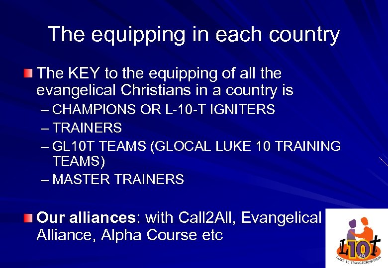 The equipping in each country The KEY to the equipping of all the evangelical