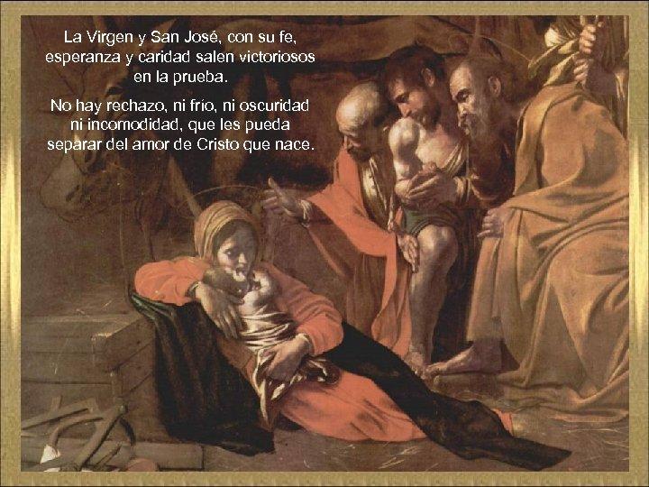La Virgen y San José, con su fe, esperanza y caridad salen victoriosos en