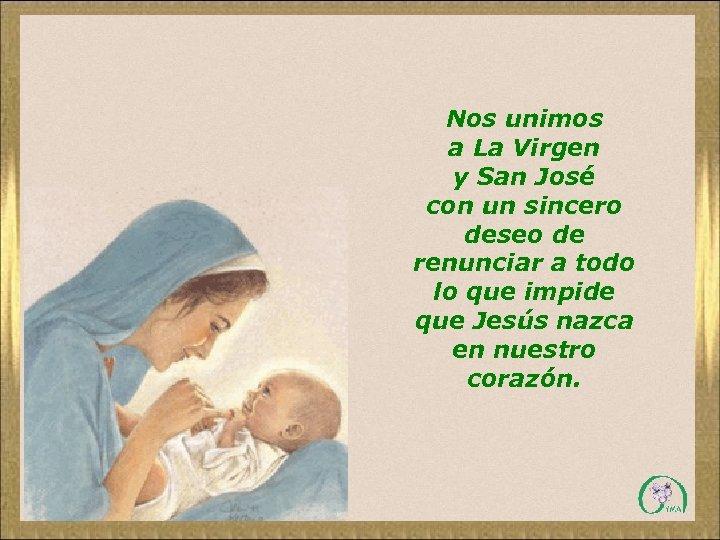 Nos unimos a La Virgen y San José con un sincero deseo de renunciar