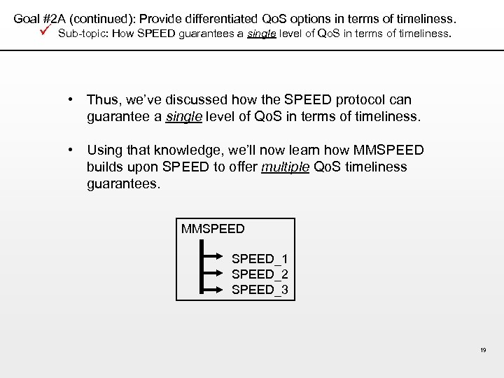 Goal #2 A (continued): Provide differentiated Qo. S options in terms of timeliness. ü