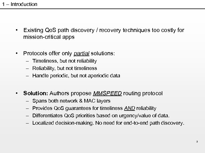1 – Introduction • Existing Qo. S path discovery / recovery techniques too costly