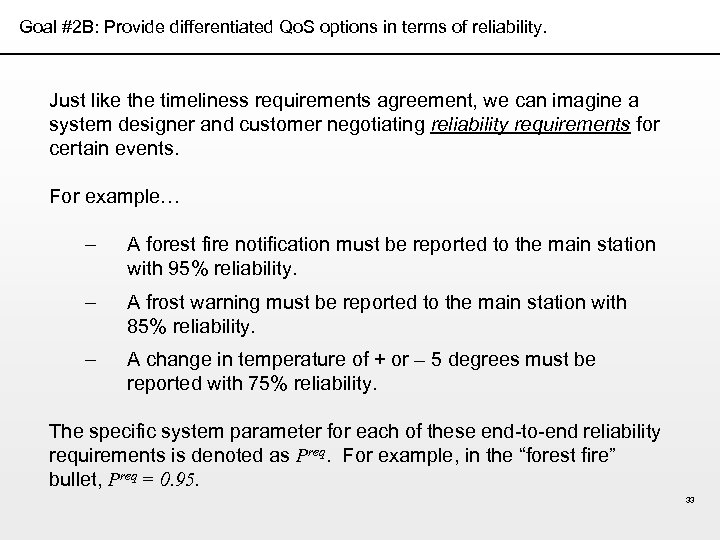 Goal #2 B: Provide differentiated Qo. S options in terms of reliability. Just like