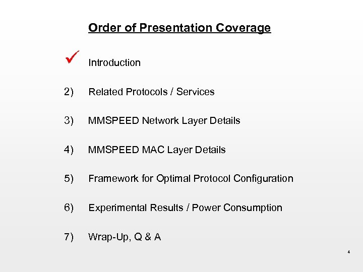Order of Presentation Coverage ü Introduction 2) Related Protocols / Services 3) MMSPEED Network