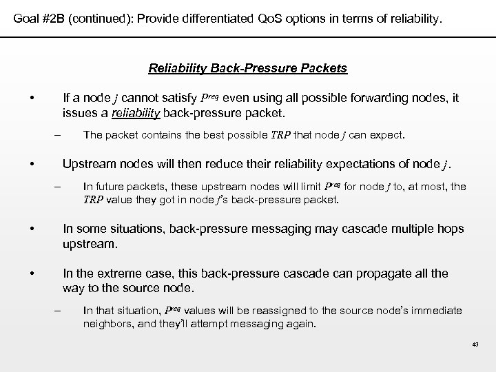 Goal #2 B (continued): Provide differentiated Qo. S options in terms of reliability. Reliability