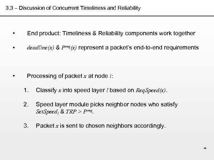 3. 3 – Discussion of Concurrent Timeliness and Reliability • End product: Timeliness &