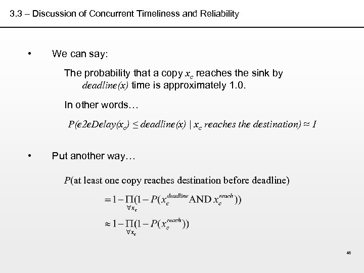 3. 3 – Discussion of Concurrent Timeliness and Reliability • We can say: The