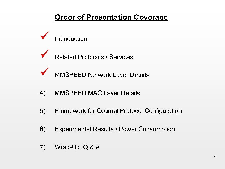 Order of Presentation Coverage ü ü ü Introduction Related Protocols / Services MMSPEED Network