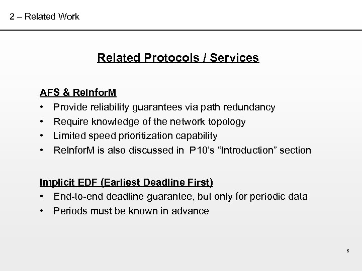 2 – Related Work Related Protocols / Services AFS & Re. Infor. M •