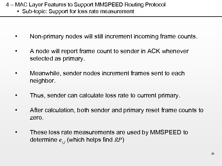 4 – MAC Layer Features to Support MMSPEED Routing Protocol • Sub-topic: Support for