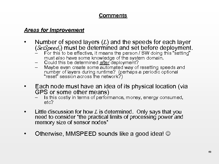 Comments Areas for Improvement • Number of speed layers (L) and the speeds for