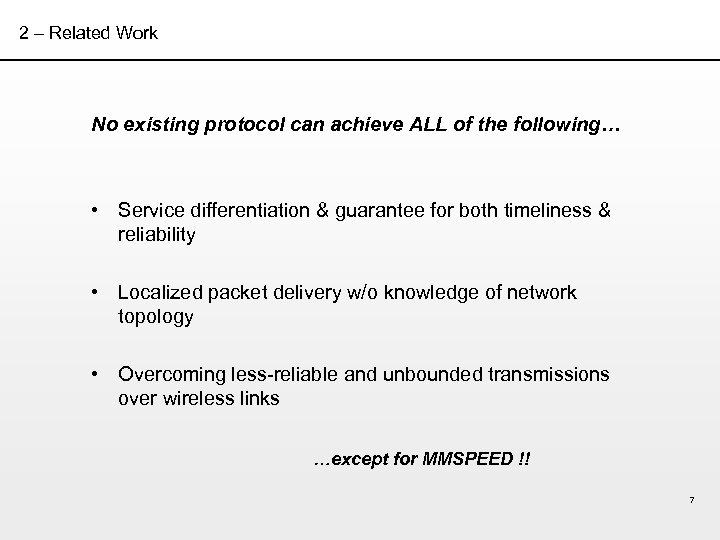 2 – Related Work No existing protocol can achieve ALL of the following… •
