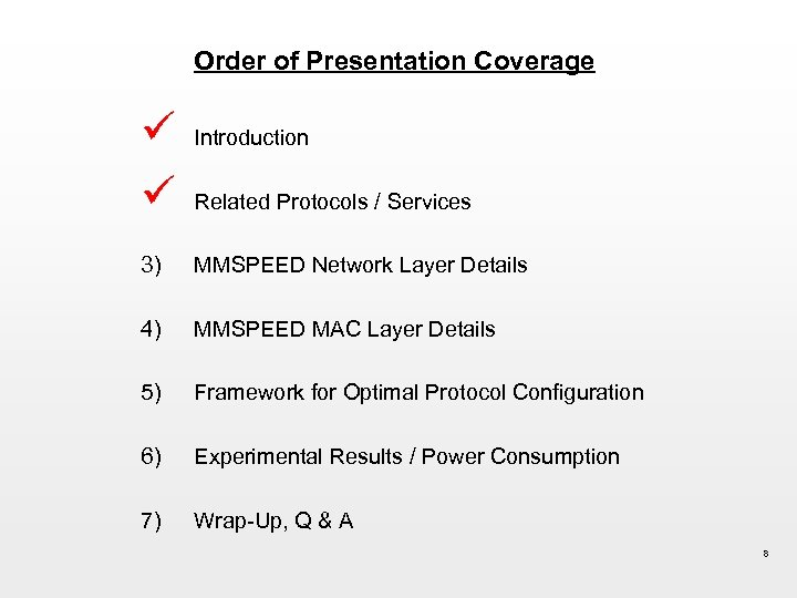 Order of Presentation Coverage ü ü Introduction Related Protocols / Services 3) MMSPEED Network