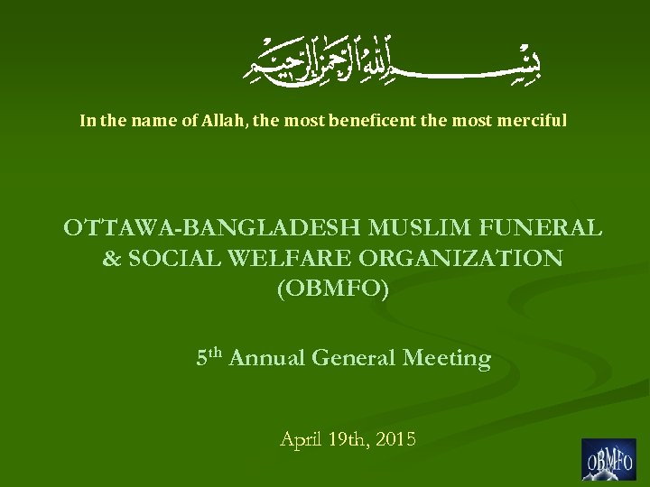 In the name of Allah, the most beneficent the most merciful OTTAWA-BANGLADESH MUSLIM FUNERAL