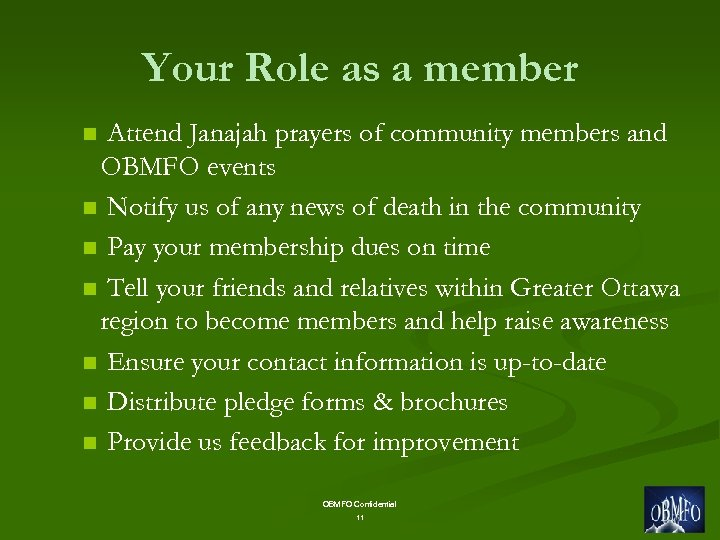 Your Role as a member Attend Janajah prayers of community members and OBMFO events