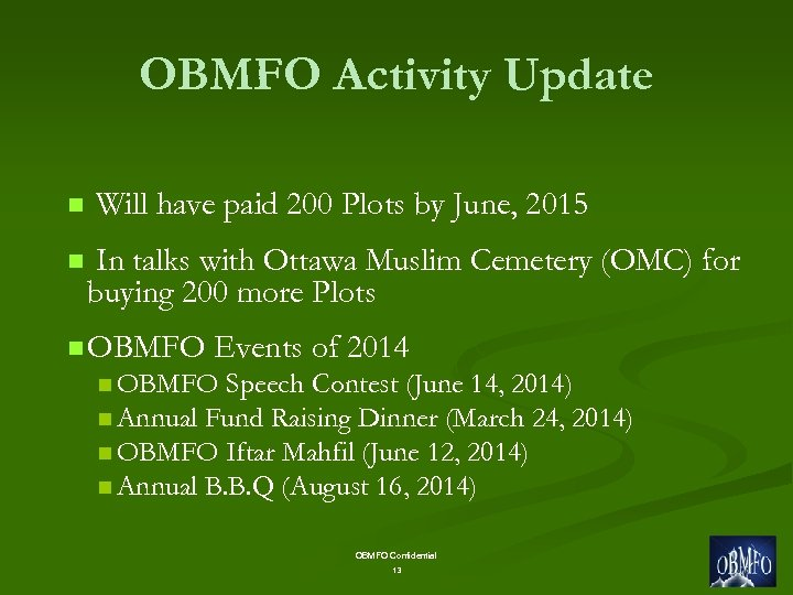 OBMFO Activity Update n n Will have paid 200 Plots by June, 2015 In