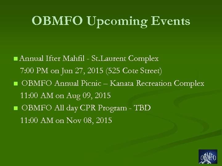 OBMFO Upcoming Events n Annual Ifter Mahfil - St. Laurent Complex 7: 00 PM