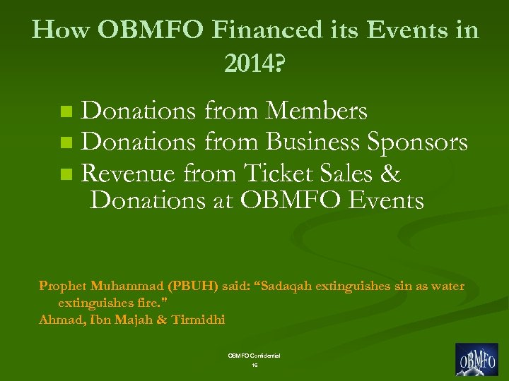 How OBMFO Financed its Events in 2014? Donations from Members n Donations from Business