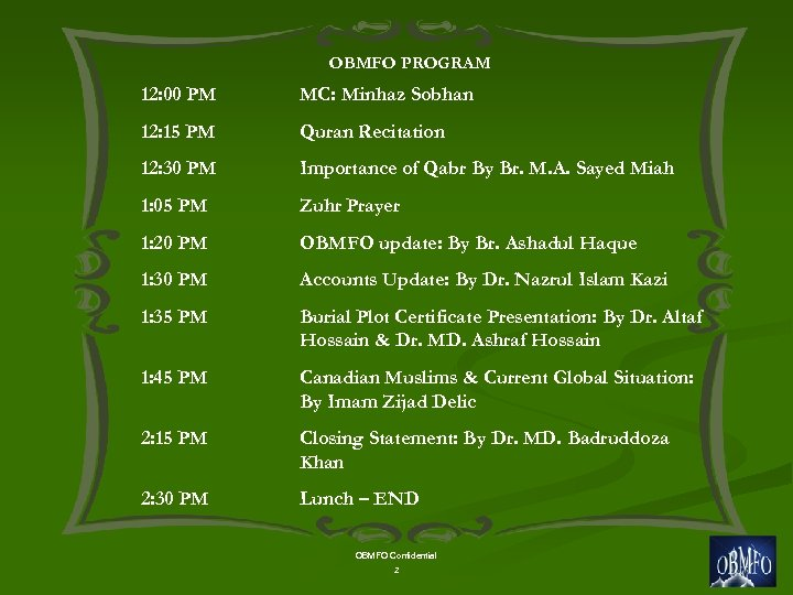 OBMFO PROGRAM 12: 00 PM MC: Minhaz Sobhan 12: 15 PM Quran Recitation 12: