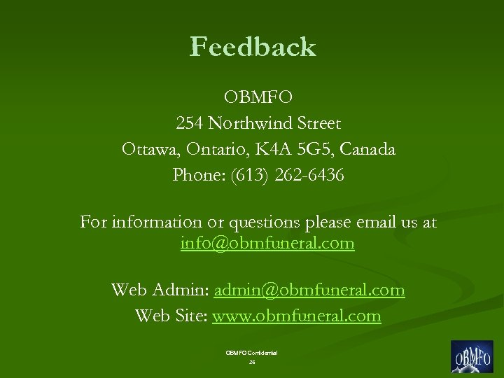 Feedback OBMFO 254 Northwind Street Ottawa, Ontario, K 4 A 5 G 5, Canada