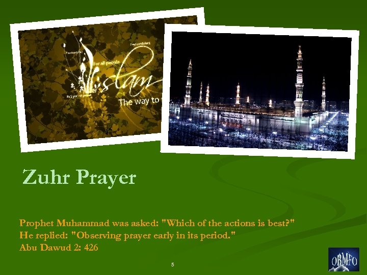 Zuhr Prayer Prophet Muhammad was asked: