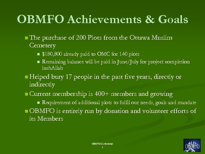 OBMFO Achievements & Goals n The purchase of 200 Plots from the Ottawa Muslim