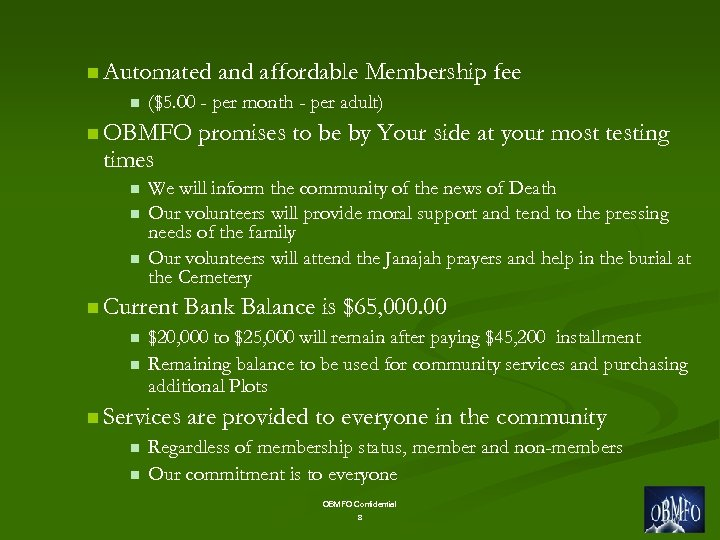 n Automated n ($5. 00 - per month - per adult) n OBMFO times