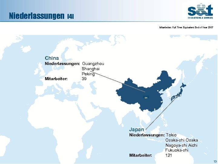 Niederlassungen [4] Mitarbeiter: Full Time Equivalent End of Year 2007 China Niederlassungen: Guangzhou Shanghai