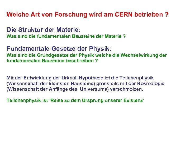 Welche Art von Forschung wird am CERN betrieben ? Die Struktur der Materie: Was