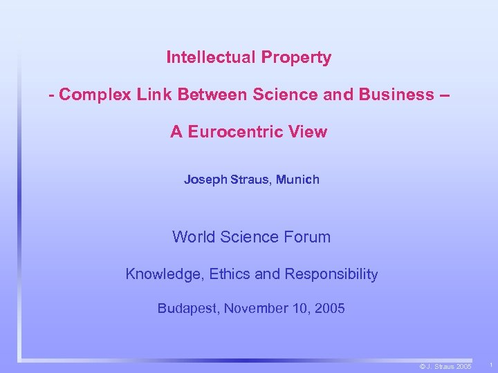 Intellectual Property - Complex Link Between Science and Business – A Eurocentric View Joseph