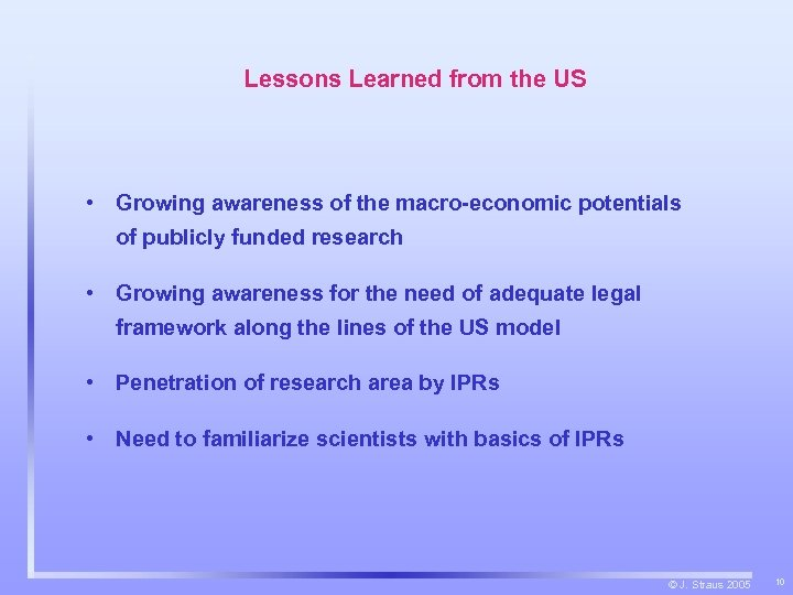 Lessons Learned from the US • Growing awareness of the macro-economic potentials of publicly
