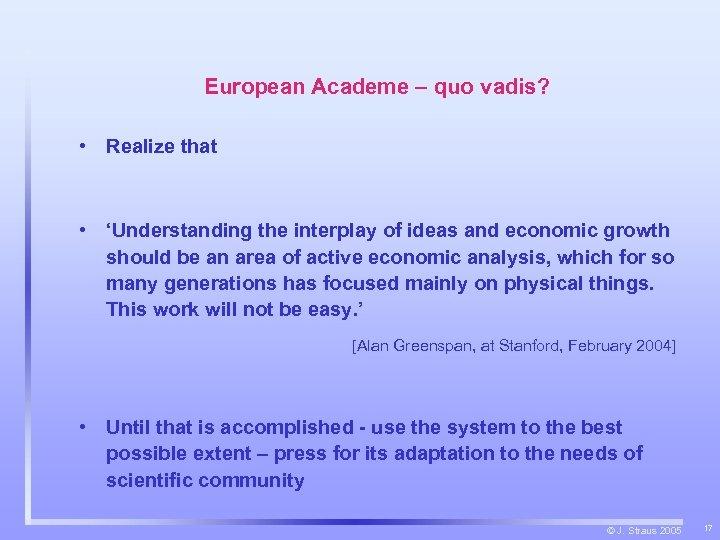 European Academe – quo vadis? • Realize that • 'Understanding the interplay of ideas