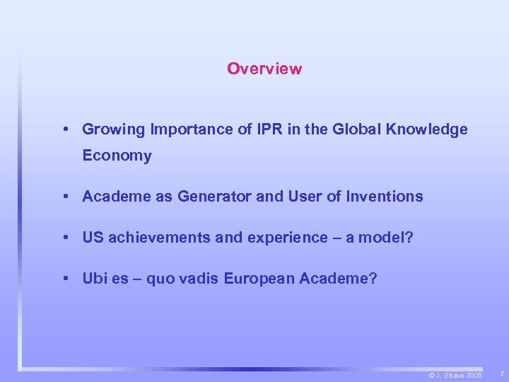 Overview • Growing Importance of IPR in the Global Knowledge Economy • Academe as