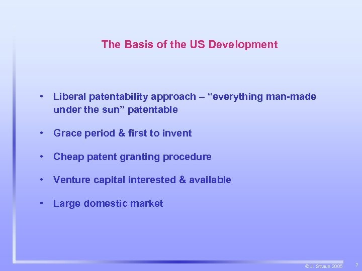 """The Basis of the US Development • Liberal patentability approach – """"everything man-made under"""