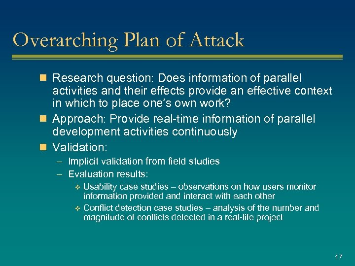Overarching Plan of Attack n Research question: Does information of parallel activities and their