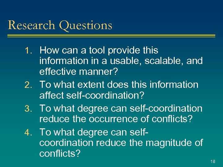 Research Questions 1. How can a tool provide this information in a usable, scalable,