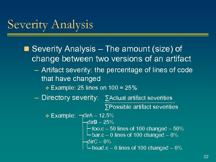 Severity Analysis n Severity Analysis – The amount (size) of change between two versions